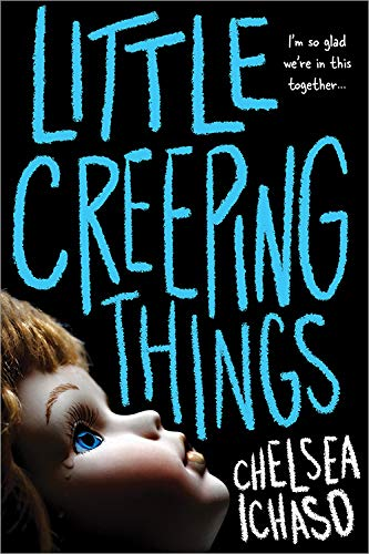 Little Creeping Things, Chelsea Ichaso, Horror, Dolls, Young Adult, Mystery, Thriller, Doll, Blue Letters