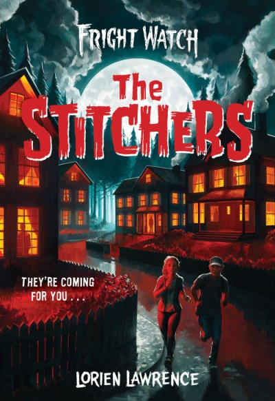 The Stitchers, Goodie Lane, Fright Watch, Children's Books, Friendship, Boy, Girl, Houses, Clouds, Woods, Moon, Horror, Mystery, Secrets, Neighbours, Lorien Lawrence