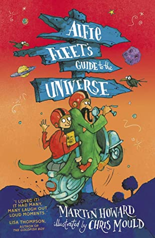 Alfie Fleet's Guide to the Universe, Martin Howard, Chris Mould, Orange, Planets, Scifi, Travelling, Magic, Fantasy, Children's Books, Scooter, Man, Boy, Destinations Signpost, Humour, Funny, Travelling