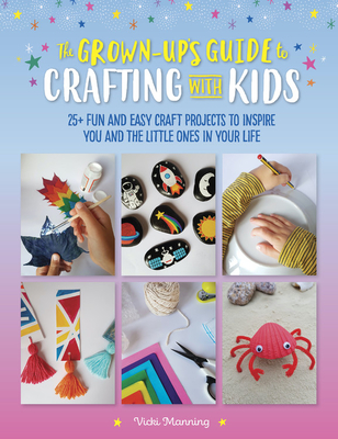 The Grown-Up's Guide to Crafting with Kids, Non-fiction, Crafts, Projects, Activities, Gradient, Pink, Blue, Crab, Rocks, Non-fiction, Vicki Manning