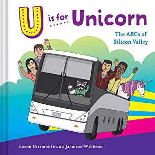 U is for Unicorn: The ABCs of Silicon Valley, Loren Girimonte, Jasmine Wibbens, Bus, People, Picture Books, ABCs, Silicon Valley, Picure Book, Colourful