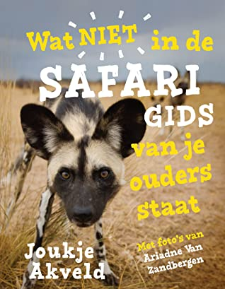 Wat niet in de safarigids van je ouders staat, Africa, Safari, Guide, Humour, Non-fiction, Children's Books, Dutch, Animals, Photographs, Facts, Fun, Joukje Akveld