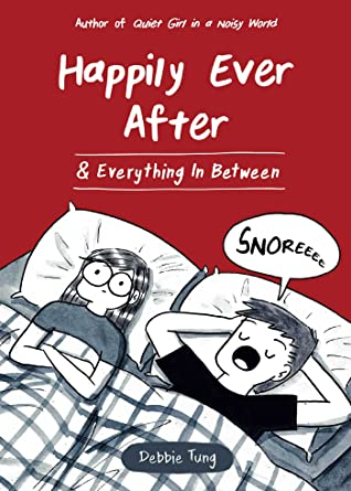Happily Ever After & Everything In Between, Debbie Tung, Non-fiction, bed, sleep, wake, man, woman, romance, husband, wife, cute, humour, funny, comics, relationships
