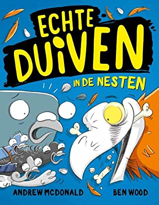 Real Pigeons, Echte Duiven in de nesten, Gier, Vulture, Pigeons, Action, Adventure, Humour, Grappig, Funny, Humor, Andrew McDonald, Ben Wood, Villains, Slechteriken, Friendship, Vriendschap, Short Stories, Illustrations, Children's Books, Kinderboek, Blue, Yellow Letters