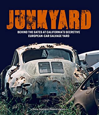 Junkyard, Roland Lowisch, Dieter Rebmann, Car, Car Collector, Photography, Photographs, California, US, Non-fiction,