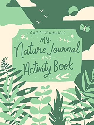 Ruby McConnell, Green, Nature, Activity Book, Activities, Colouring, Drawing, Weather, Non-Fiction, Mountain, Trees, Plants, Fun, Children's Books, My Nature Journal and Activity Book (A Girl's Guide to the Wild),