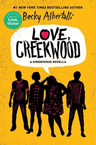 Love Creekwood, Simonverse, Love Simon, Yellow, Silhouettes, LGBT, Young Adult, Multiple POV, College, Novella, Romance, Becky Albertalli