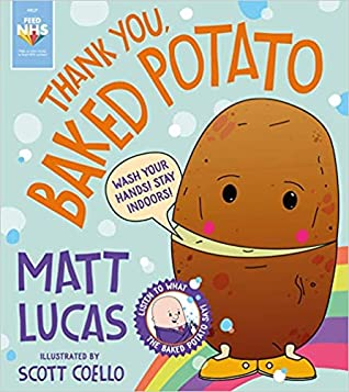 Matt Lucas, Scott Coello, Thank You Baked Potato, Baked Potato, Corona Virus, Picture Book, Humour, Funny, Based on a song, Picture Book, For a Good Cause, Rainbow