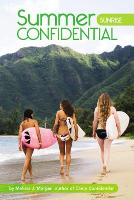 Sunrise, Summer Confidential, Melissa J. Morgan, Beach, Mountains, Girls, Surfing, Sports, Camp, Summer, Romance, Contemporary