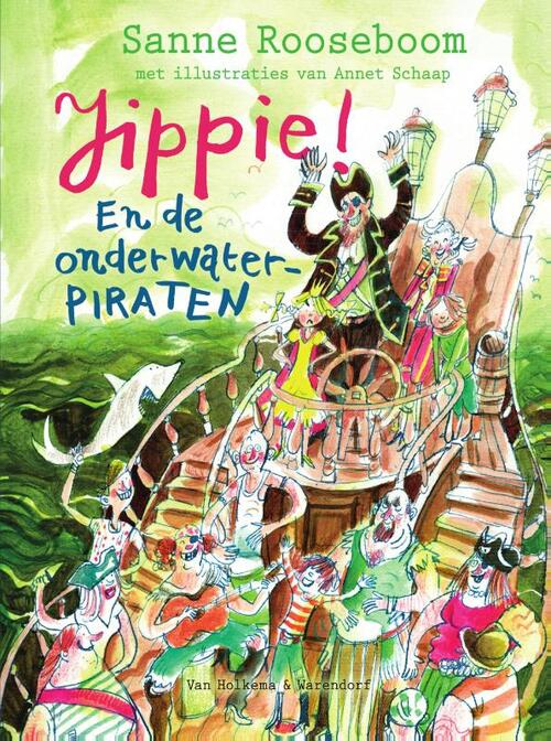Jippie! en de onderwaterpiraten, Humour, Funny, Father, Family, Princess, King, Queen, Pirates, Adventure, Children's Books, Sanne Rooseboom, Annet Schaap, Mystery, Illustrations, Green, Pirates, Boat, Sea, Sharks,