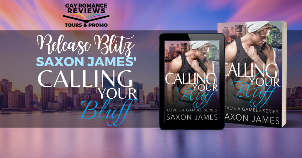 Calling Your Bluff,Saxon James, LGBT, romance, muscles,man, cityscape,