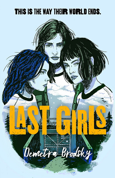 Last Girls, Girls, Women, Preppers, End of The World, Family, Sisters, Demetra Brodsky, Young Adult, Banner