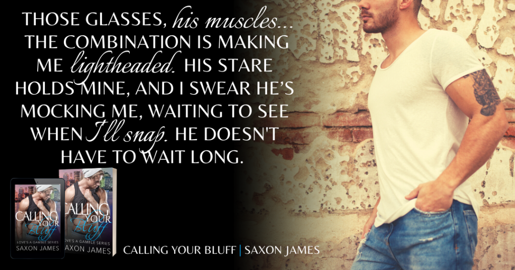 Calling Your Bluff,Saxon James, LGBT, romance, muscles,man, cityscape, wall, jeans, teaser