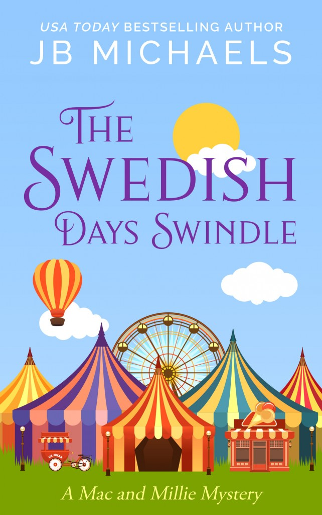 The Swedish Days Swindle, Summer, J.B. Michaels, Mac and Millie Mystery, Blue Skies, Air Balloon, Sun, Clouds, Ferris Wheel, Carnival, Tents, Mystery, Murder,