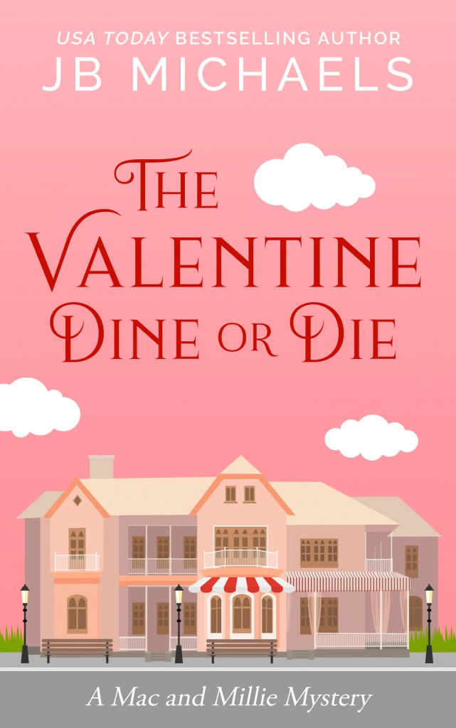 Date, Dead Bodies, House, Pink Sky, Clouds, Valentine's Day, Holidays, Mac and Millie Mystery, J.B. Michaels, Murder, Mystery,