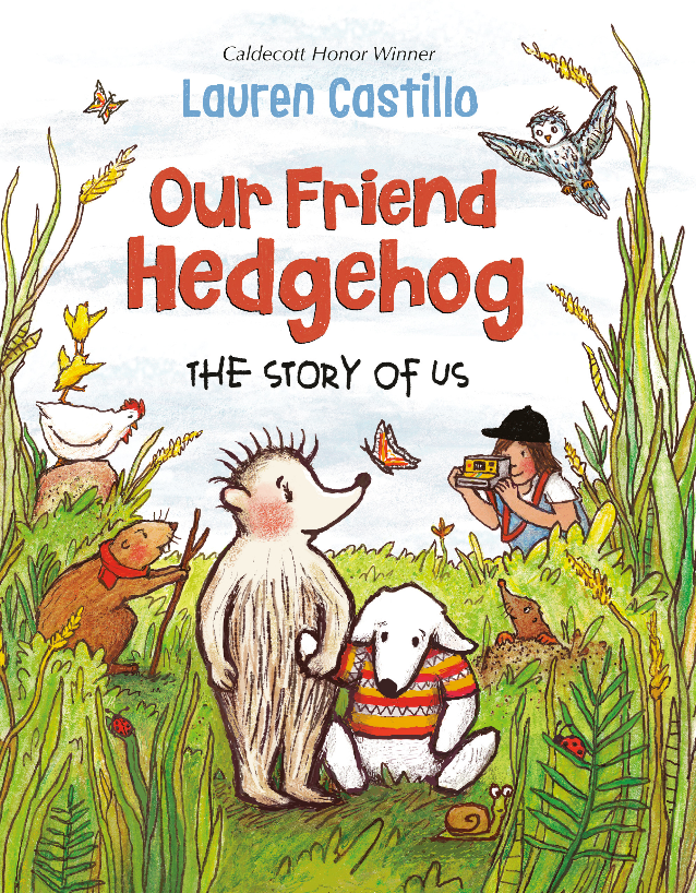 Our Friend Hedgehog, Lauren Castillo, Hedgehog, Children's Books, Picture Book, Animals, Nature, Cover