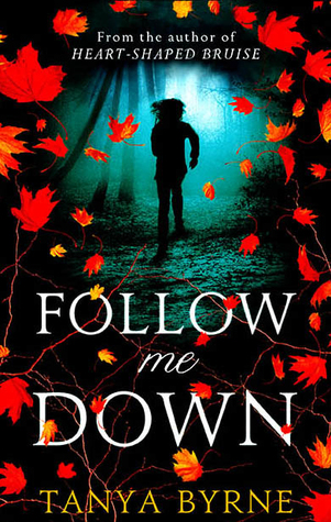 Secrets, Follow Me Down, Tanya Byrne, Red, Leaves, Silhouette, Boarding School, Murder, Young Adult, Thriller,