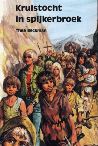 Kruistocht in Spijkerbroek, Thea Beckman, Historical Fiction, Sci-Fi, Time Travel, Kruistochten, Religions, Children's Books