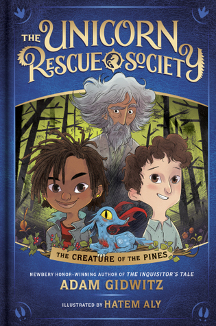 The Creature of the Pines, The Unicorn Rescue Society, Book 1, Dragon, Jersey Devil, Adventure, Friendship, Children's Books, Illustrations, Adam Gidwitz, Hatem Aly, Blue, Boy, Girl, Old Man, Woods, Trees