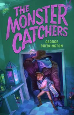 The Monster Catchers: A Bailey Buckleby Story, George Brewington, Children's Books, Monster, Hunters, Villains, Door, House, Green, Purple Letters