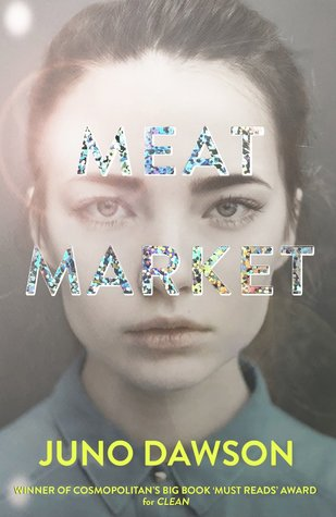 Meat Market, Young Adult, Modelling, Model, Girl, Face, Contemporary, Fame, Fashion, Juno Dawson