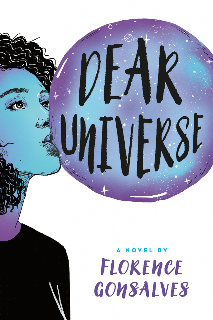 Dear Universe, Florence Gonsalves, Bubblegum, Galaxy, Girl, Curls, Young Adult, Contemporary, Anxiety, Mental Health, Cover Love, Romance, Terminal Illness, Hospital, Friendship
