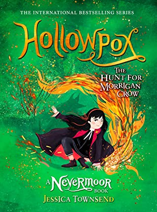 Jessica Townsend, Hollowpox: The Hunt for Morrigan Crow, Nevermoor, Book 3, Green, Fire, Girl, Fantasy, Cats, Children's Books, Friendship, Magic, Challenges, Wundersmith