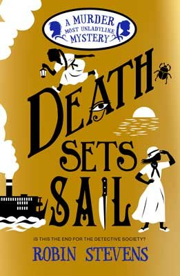 Death Sets Sail, Murder MOst Unladylike Mystery, LGBT, Mystery, Egypt, Cruise, Historical Fiction, Travel, Robin Stevens, Young Adult, Gold, Scarab, Knife, Silhouettes