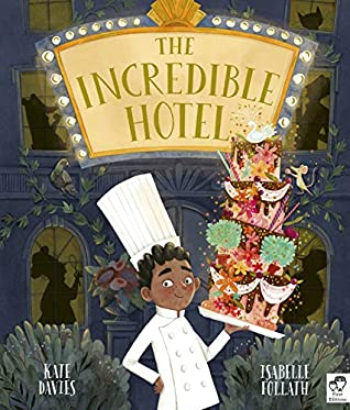 The Incredible Hotel, Boy, Food, Picture Books, Hotels, Children's Books, Kate Davies, Isabelle Follath