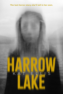 Harrow Lake, Kat Ellis, Horror, Thriller, Stalker, Young Adult, Girl, Blurry Picture, Yellow Letters, Town, Lake, Mystery