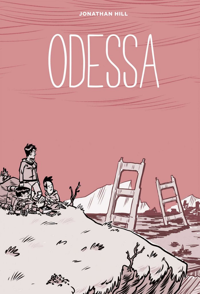 Jonathan Hill, Graphic Novel, Odessa, Pink, San Francisco, Survival, Not What I Expected, America, US, Mad Max, Family, Young Adult, Siblings, Post-Apocalypse, Earthquake