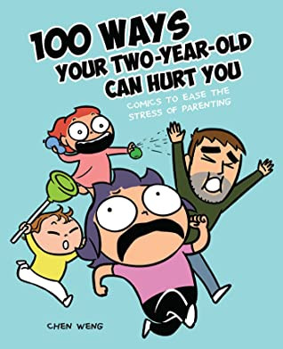 100 Ways Your Two-Year-Old Can Hurt You, Chen Weng, Parenting, Girls, Woman, Man, Running, Humour, Funny, Comics, Blue
