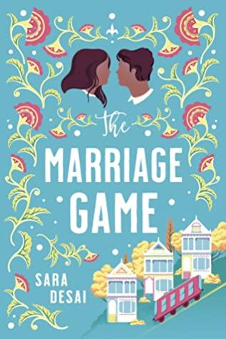 The Marriage Game, Sara Desai, Blue, Flowers, Houses, Tram, Dual POV, Romance, Contemporary, Cover Love, Heads, Man, Woman, San Francisco, Humour, Adult,