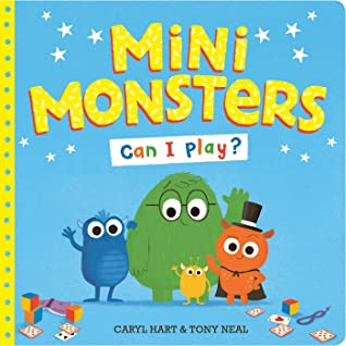 Mini Monsters: Can I Play?, Monsters, Cute, Children's Books, Picture Books, Fantasy, Monsters, Playing Together, Friendship, Blue, Monsters, Yellow Font, Stars, Tony Neal, Caryl Hart