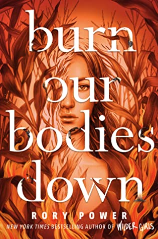 Burn Our Bodies Down, Young Adult, Mystery, Horror, Corn, Maze, Girl, Orange, Red, Rory Power, Single-parenting