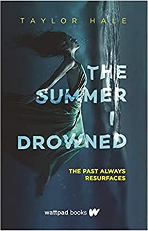 Girl, Dress, Water, The Summer I Drowned, Taylor Hale, Thriller, Mystery, Young Adult,