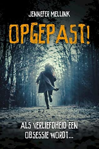 Opgepast!, Jennefer Mellink, Young Adult,, Mystery, Threats, Thriller, Horses, Dual POV, Forest, Running, Night, Romance