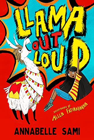 Llama Out Loud!, Annabelle Sami, Allen Fatimaharan, Red, Llama, Annoying Animal, Girl, Colourful, Parents, Children's Books, Illustrations, Magic, Fantasy, Friendship, Chess