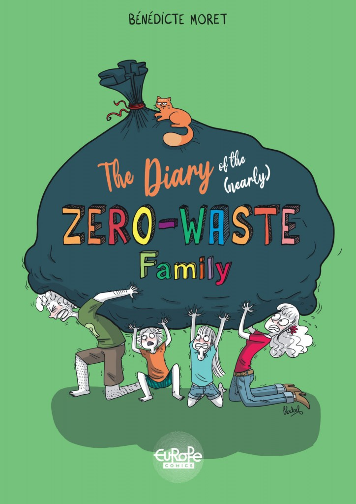 The Diary of the (Nearly) Zero-Waste Family, Green ,Trash, Zero-Waste, Family, Graphic Novel, Brother, Sister, Plastic, Save the Earth, Bénédicte Moret, Bit Preachy, Children, Parents,