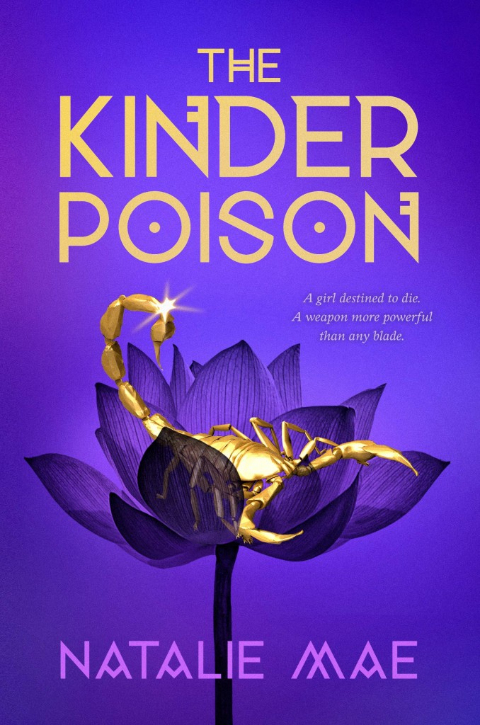 Kingdoms, The Kinder Poison, Purple, Scorpion, FLower, Natalie Mae, Young Adult, Fantasy, Magic, Desert