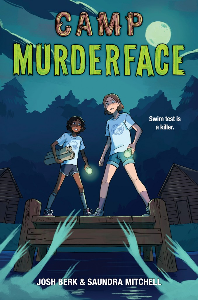 Camp Murderface, Camp, Summer Camp, Night, Swimming, Forest, Cabins, Hands, Lake, Horror, Mystery, Summer, Josh Berk, Saundra Mitchell