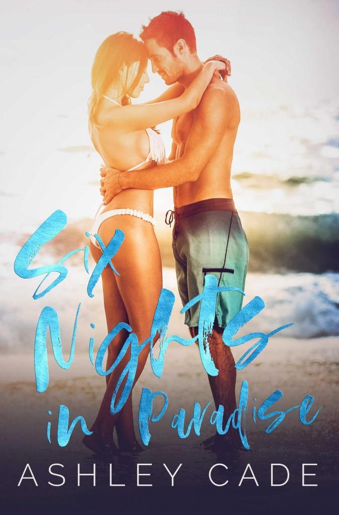 Six Nights in Paradise, Woman, Man, Bikini, Swimshorts, Sea, Beach, Sun, Romance, Honeymoon, Ashley Cade