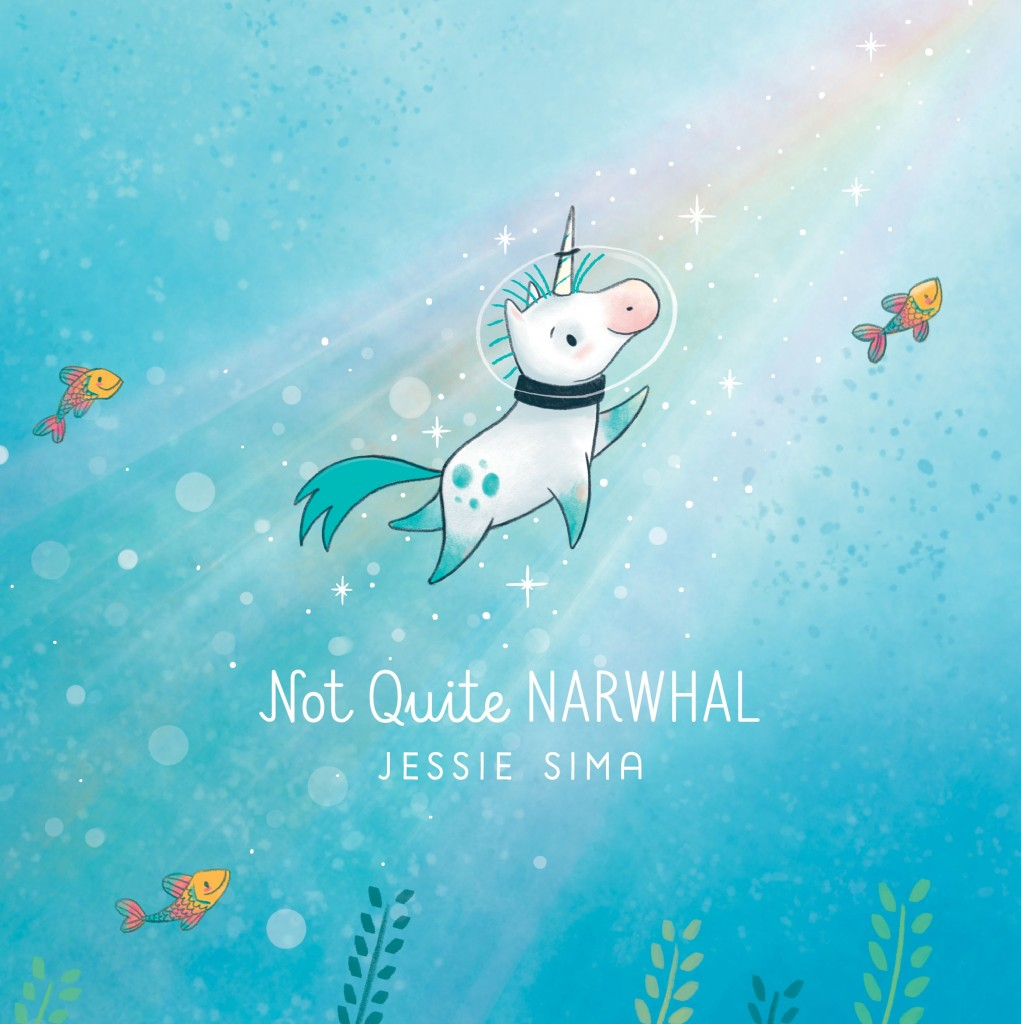 Not Quite Narwhal, Jessie Sima, Unicorn, Cute, Adorable, Sea, Fish, Picture Book, Children's Books, Fantasy, Blue, Light, Rainbow, Humour