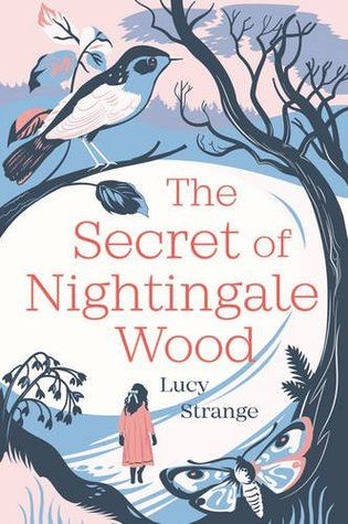 The Secret of Nightingale Wood, Bird, Trees, Girl, Butterfly/Moth, Clouds, Historical Fiction, Lucy Strange, Blue, Red, Gray, Children's Books