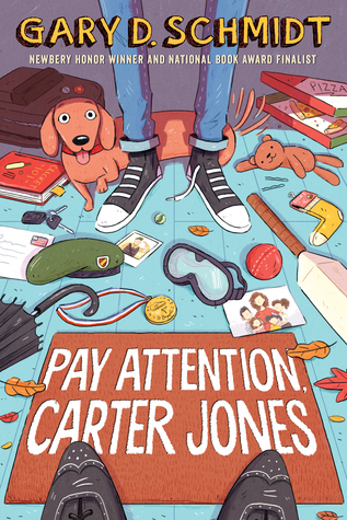 Pay Attention Carter Jones, Gary D. Schmidt, Loss, Grief, Butler, Children's Books, Sports, Family, Military, Australia, Sister, Brother, Dog, Doormat, Junk, Mess, Bag, Medal, Hat, Feet, Legs
