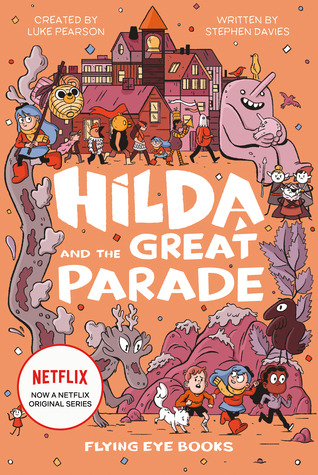 Hilda and the Great Parade, Hilda, Fantasy, Children's Books, Scouts, Fantasy, Magic, Orange, Trolls, Elves, Town, City, Lindeworm, Raven, Friendship, Mystery, Single Parenting