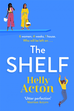 The Shelf, Helly Acton, Blue, Jumping Board, Women, Feminism, Feminist, Humour, Adult Fiction, Contemporary, Competition, Drama, Friendship