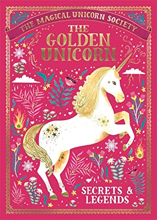 The Magical Unicorn Society: The Golden Unicorn – Secrets and Legends, Selwyn E. Phipps, Oana Befort, Aitch, Harry and Zanna Goldhawk, Red/Pink, Unicorn, Shiny, Short Stories, Fantasy, Magic, Unicorns, Children's Books, Gorgeous Illustrations, Illustrations