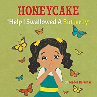 Honeycake: Help I Swallowed a Butterfly, Green, Girl, Butterflies, Family, Anxiety, Butterflies in stomach, Children's Books, Picture Book