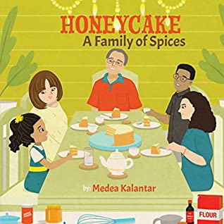 Honeycake: A Family Of Spices, Medea Kalantar, Green ,Table, Food, Family, Picture Book, Children's Books, Grandparents, Baking, Honeycake, Culture, Diversity